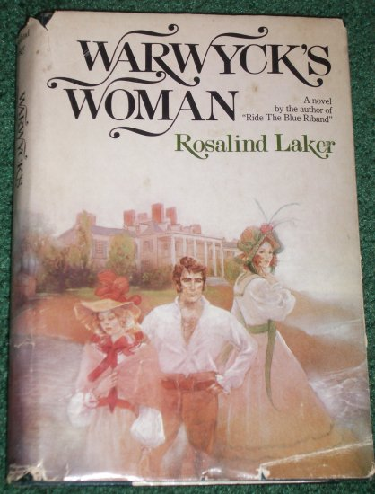 Warwyck's Woman by ROSALIND LAKER Historical Regency Romance Hardcover with Dust Jacket 1978