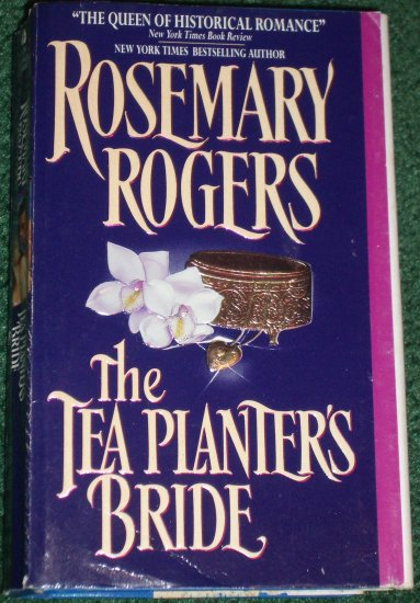 The Tea Planter's Bride by ROSEMARY ROGERS Historical Victorian Romance Hardcover Dust Jacket 1995