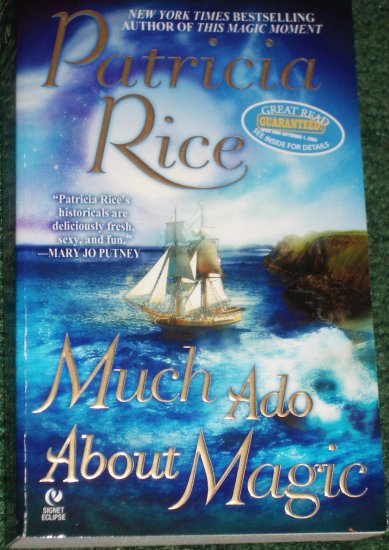 Much Ado About Magic by PATRICIA RICE Historical English Romance 2005