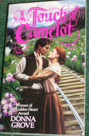 A Touch of Camelot by DONNA GROVE Historical Western Romance 1994