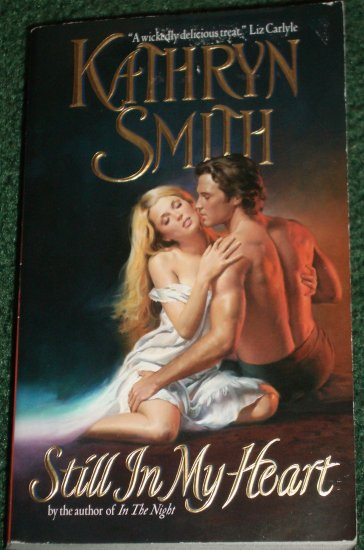 Still In My Heart by KATHRYN SMITH Historical Regency Romance 2005