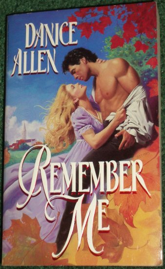Remember Me by DANICE ALLEN Historical Regency Romance 1996