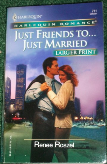 Just Friends To... Just Married by RENEE ROSZEL Harlequin Romance No 711 Oct05 Large Print