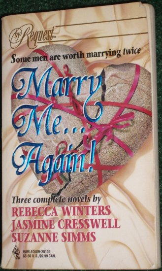 Marry Me... Again! by REBECCA WINTERS, JASMINE CRESSWELL, SUZANNE SIMMS By Request Romance 1994