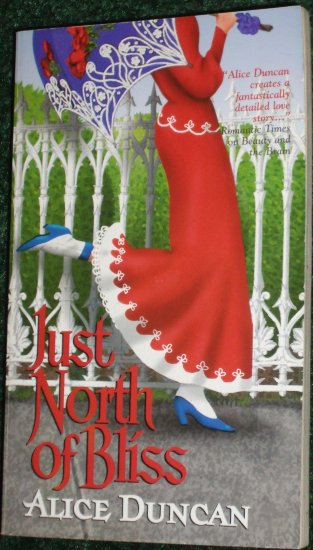 Just North of Bliss by ALICE DUNCAN Zebra Ballad Historical Romance 2002 Meet Me at the Fair Series