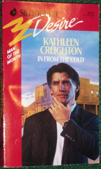 In From the Cold by KATHLEEN CREIGHTON Vintage Silhouette Desire #654 Jul91 Man of the Month