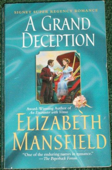 A Grand Deception by ELIZABETH MANSFIELD A Signet Super Regency Romance 1988