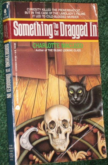 Something the Cat Dragged In by CHARLOTTE MACLEOD Murder Mystery PB 1984