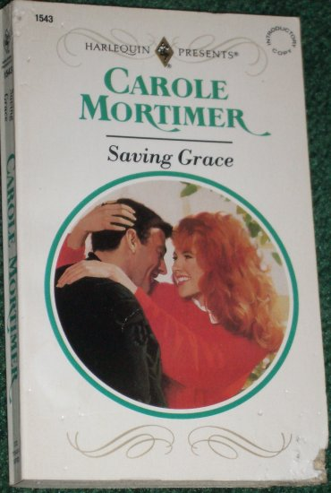 Saving Grace by CAROLE MORTIMER Harlequin Presents No 1543 Apr93 Quinlans