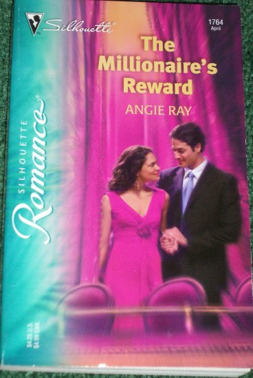 The Millionaire's Reward by ANGIE RAY Silhouette Romance No 1764 Apr05