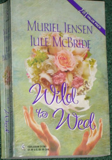 Wild to Wed by MURIEL JENSEN and JULE McBRIDE Silhouette 2-in-1 Romance 1999
