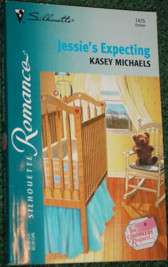 Jessie's Expecting by KASEY MICHAELS Silhouette Romance No 1475 Oct00 The Chandlers Request