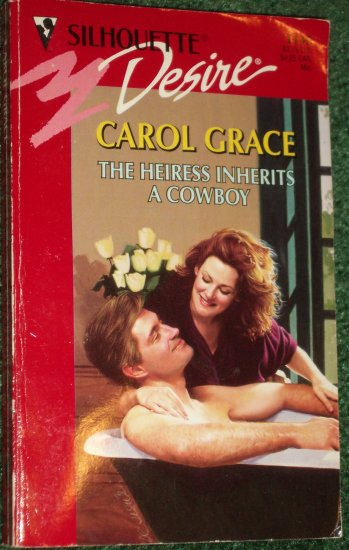 The Heiress Inherits a Cowboy by CAROL GRACE Vintage Silhouette Desire #1145 May98