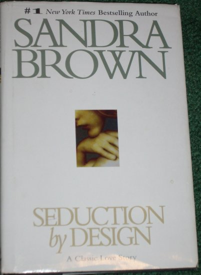 Seduction by Design by SANDRA BROWN A Classic Love Story Hardback with Dust Jacket 1983