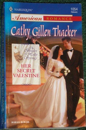 Her Secret Valentine by Cathy Gillen Thacker Harlequin American Romance No 1054 Feb05
