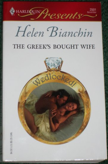 The Greek's Bought Wife by HELEN BIANCHIN Harlequin Presents #2501 Nov05 Wedlocked!