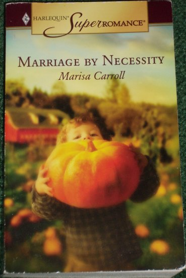 Marriage by Necessity by MARISA CARROLL Harlequin SuperRomance No 1306 Oct05