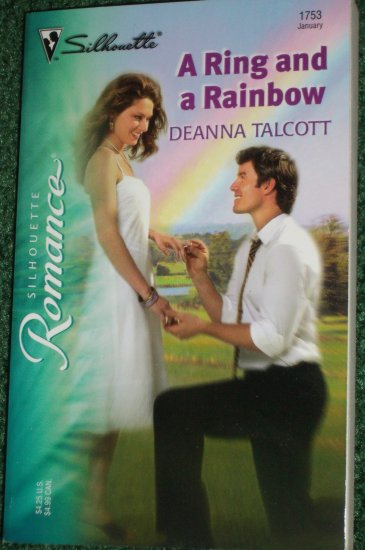 A Ring and a Rainbow by DEANNA TALCOTT Silhouette Romance No 1753 Jan05