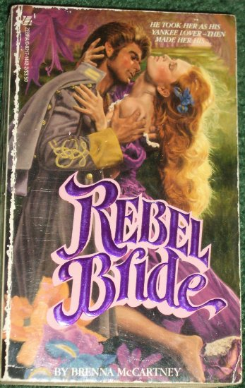 Rebel Bride by BRENNA McCARTNEY Zebra Historical Civil War Romance 1984