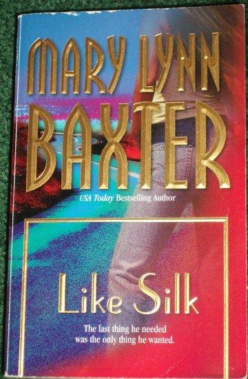 Like Silk by MARY LYNN BAXTER Romance 2002
