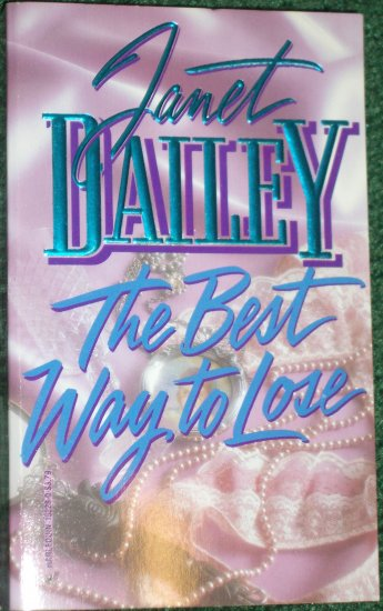 The Best Way to Lose by Janet Dailey Romance 1983