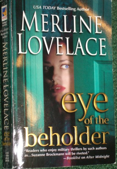 Eye of the Beholder by MERLINE LOVELACE Romantic Suspense 2005