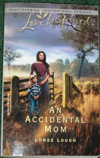 An Accidental Mom by LOREE LOUGH Love Inspired Christian Romance Oct03 Accidental Blessings