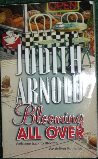 Blooming All Over by JUDITH ARNOLD Humorous Romance Mira 2004