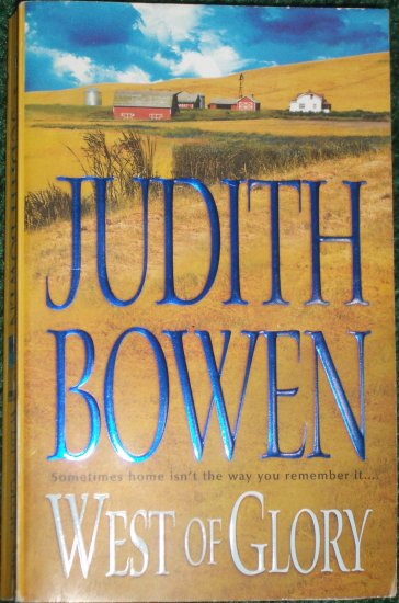 West of Glory by JUDITH BOWEN Contemporary Western Romance 2003