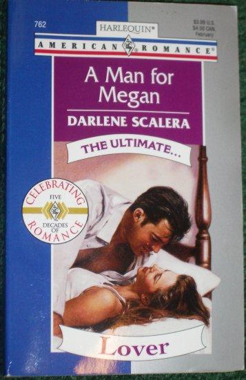 A Man for Megan by DARLENE SCALERA Harlequin American Romance 762 Feb99 The Ultimate...
