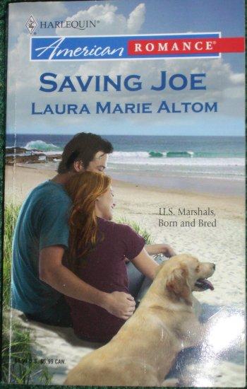 Saving Joe by LAURA MARIE ALTOM Harlequin American Romance 2005 U.S. Marshals
