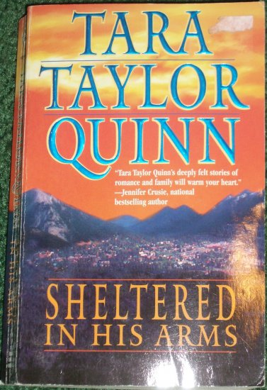 Sheltered in His Arms by Tara Taylor Quinn Contemporary Romance 2001 Shelter Valley Series