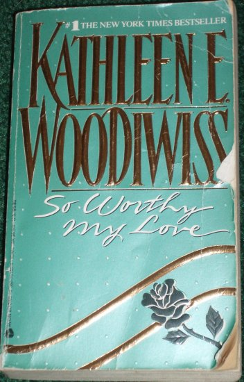 So Worthy My Love by Kathleen E. Woodiwiss Historical Renaissance Romance