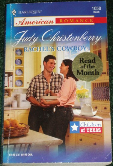 Rachel's Cowboy by JUDY CHRISTENBERRY Harlequin American Romance 1058 Mar05 Children of Texas