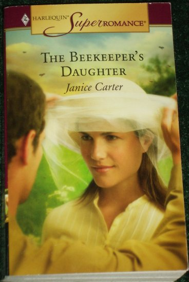The Beekeeper's Daughter by JANICE CARTER Harlequin SuperRomance 1295 Aug05