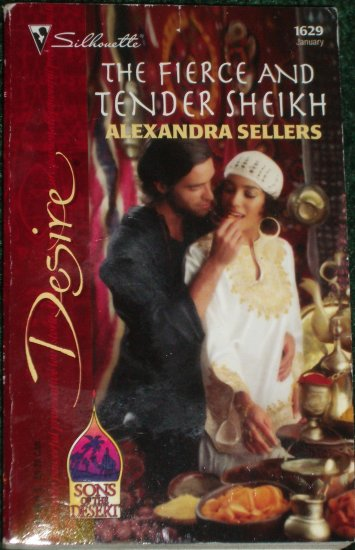 The Fierce and Tender Sheikh by ALEXANDRA SELLERS Silhouette Desire 1629 Jan05 Sons of the Desert
