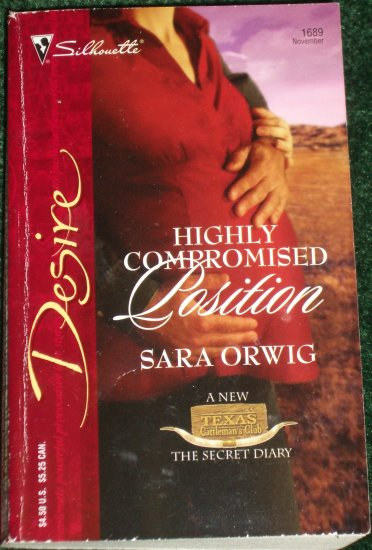 Highly Compromised Position by SARA ORWIG Silhouette Desire 1689 Nov05 Texas Cattleman's Club