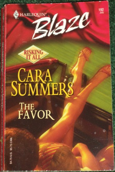 The Favor by CARA SUMMERS Harlequin Blaze 192 Jul05 Risking it All