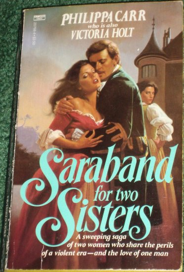 Saraband for Two Sisters Victoria Holt / Philippa Carr Historical Romance 1985 Daughters of England