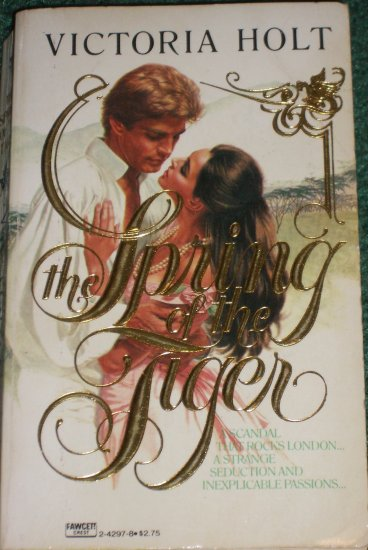 The Spring of the Tiger by Victoria Holt Historical Victorian Gothic Romance 1980