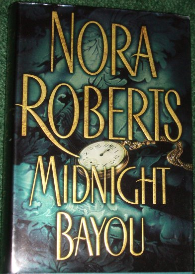 Midnight Bayou by Nora Roberts Hardback with Dust Cover Putnam Fantasy Romance 2001