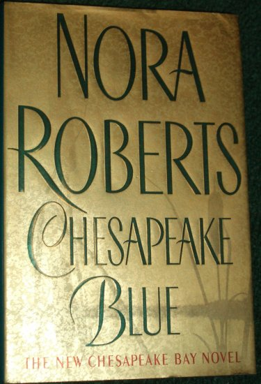 Chesapeake Blue by Nora Roberts Hardcover with Dust Jacket Putnam, 2002