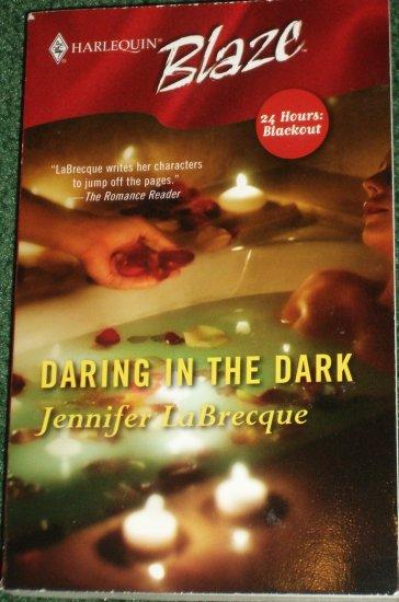 Daring in the Dark by JENNIFER LaBRECQUE Harlequin Blaze 206 Sep05 24 Hours: Blackout