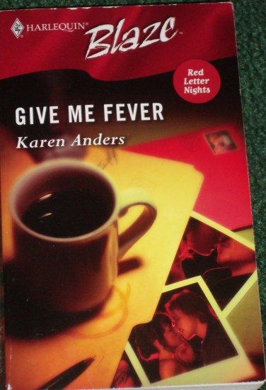 Give Me Fever by KAREN ANDERS Harlequin Blaze 219 Dec05 Red Letter Nights