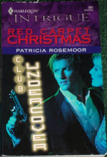 Red Carpet Christmas by Patricia Rosemoor Harlequin Intrigue Romance 881 Nov05 Club Undercover