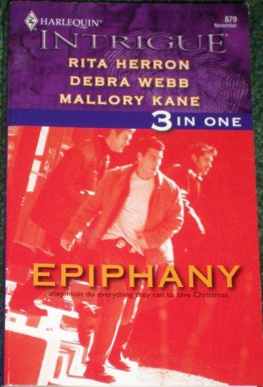 Epiphany by RITA HERRON, DEBRA WEBB, MALLORY KANE Harlequin Intrigue 3 in 1 Romance 879 Nov05