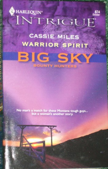 Warrior Spirit by Cassie Miles Harlequin Intrigue Romance 874 Oct05 Big Sky Bounty Hunters