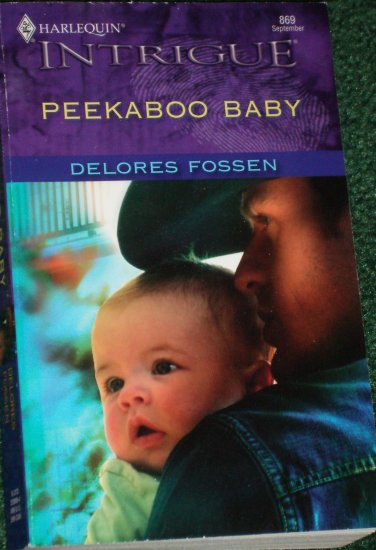 Peekaboo Baby by Delores Fossen Harlequin Intrigue Romance 869 Sep05