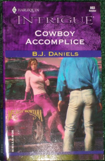 Cowboy Accomplice by B.J. DANIELS Harlequin Intrigue Romance 803 Oct04 McCalls Montana