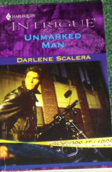 Unmarked Man by DARLENE SCALERA Harlequin Intrigue Romance 739 2003 Bachelors at Large